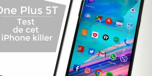 OnePlus 5T – Test de cet iPhone killer